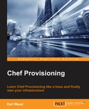 Chef Provisioning ebook by Earl Waud