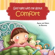 God Talks With Me About Comfort - Facing My Fears at Bedtime ebook by Agnes de Bezenac,Salem de Bezenac