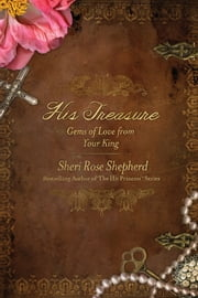 His Treasure - Gems of Love from Your King ebook by Sheri Rose Shepherd