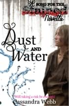 Dust and Water ebook by Cassandra Webb
