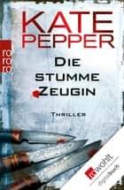 Die stumme Zeugin ebook by Kate Pepper, Bettina Zeller