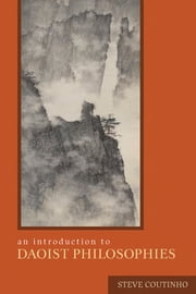 An Introduction to Daoist Philosophies eBook by Steve Coutinho