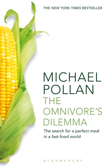 The Omnivore's Dilemma - The Search for a Perfect Meal in a Fast-Food World ebook by Michael Pollan