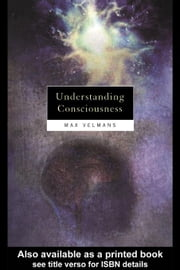 Understanding Consciousness ebook by Velmans, Max