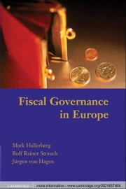 Fiscal Governance in Europe ebook by Mark Hallerberg,Rolf Rainer Strauch,Jürgen von Hagen