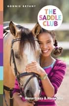 Saddle Club Bindup 1: Horse Crazy / Horse Shy ebook by Bonnie Bryant
