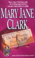 Do You Promise Not to Tell? ebook by Mary Jane Clark