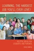 Learning, the Hardest Job You'll Ever Love! ebook by Steve Sonntag