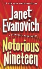 Notorious Nineteen - A Stephanie Plum Novel ebook by Janet Evanovich