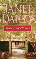 Wildcatter's Woman ebook by Janet Dailey