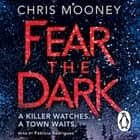 Fear the Dark livre audio by Chris Mooney