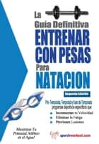 La guía definitiva - Entrenar con pesas para natacion ebook by Rob Price