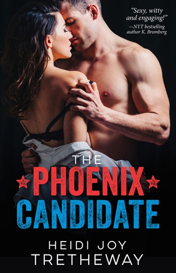 The Phoenix Candidate ebook by Heidi Joy Tretheway