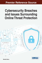 Cybersecurity Breaches and Issues Surrounding Online Threat Protection ebook by