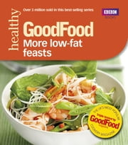 Good Food: More Low-fat Feasts - Triple-tested recipes ebook by Sharon Brown