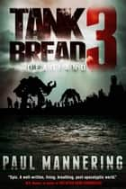 Tankbread 3: Deadland ebook by Paul Mannering