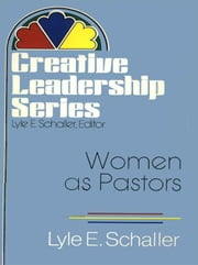 Women As Pastors ebook by Schaller, Lyle E.