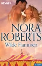 Wilde Flammen ebook by Nora Roberts