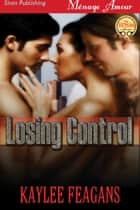 Losing Control ebook by Kaylee Feagans