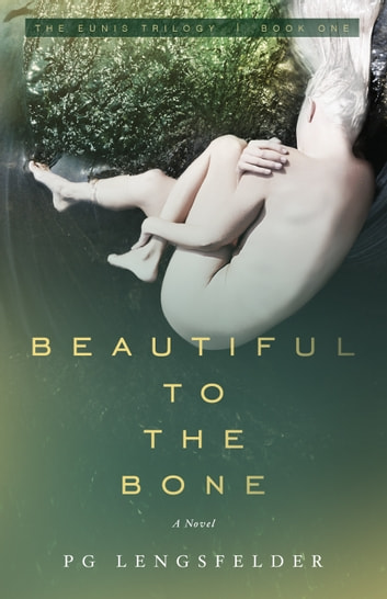 Beautiful to the Bone ebook by PG Lengsfelder