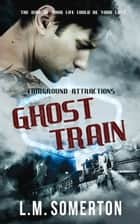 Ghost Train ebook by L.M. Somerton