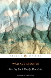 The Big Rock Candy Mountain ebook by Wallace Stegner