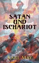 Satan und Ischariot (Komplette Ausgabe) ebook by Karl May