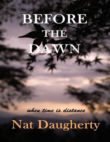 Before the Dawn: When Time Is Distance ebook by Nat Daugherty