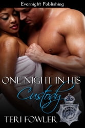 One Night in His Custody ebook by Teri Fowler