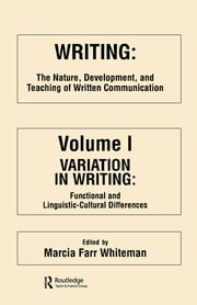 Writing - The Nature, Development, and Teaching of Written Communication ebook by M. Farr Whiteman