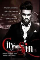 City of Sin - City of Sin ebook by Melissa Stevens, Ursula Sinclair, Taabia Dupree,...