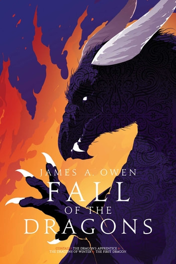 Fall of the Dragons - The Dragon's Apprentice; The Dragons of Winter; The First Dragon ebook by James A. Owen