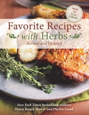 Favorite Recipes with Herbs - Revised and Updated eBook by Dawn Ranck Hower, Phyllis Good