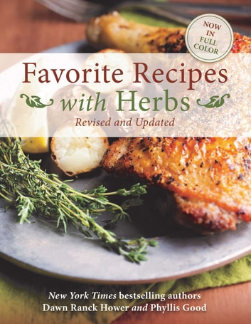 Favorite Recipes with Herbs - Revised and Updated ebook by Dawn Ranck Hower,Phyllis Good