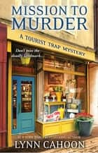 Mission to Murder ekitaplar by Lynn Cahoon