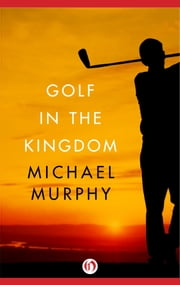 Golf in the Kingdom ebook by Kobo.Web.Store.Products.Fields.ContributorFieldViewModel
