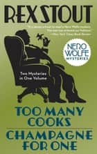 Too Many Cooks/Champagne for One ebook by Rex Stout