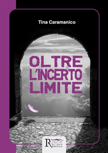 Oltre l'incerto limite ebook by Tina Caramanico
