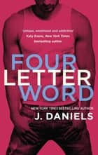 Four Letter Word eBook by J. Daniels