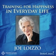Training for Happiness in Everyday Life audiobook by Joe Loizzo