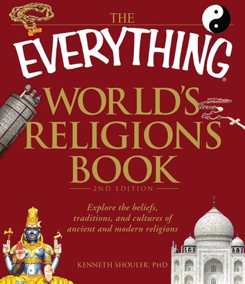 The everything worlds religions book ebook by kenneth shouler the everything worlds religions book explore the beliefs traditions and cultures of ancient fandeluxe Choice Image