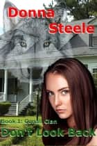 Don't Look Back - The Conall Clan, #1 ebook by Donna Steele