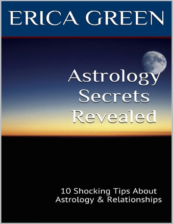 Astrology Secrets Revealed: 10 Shocking Tips About Astrology and  Relationships
