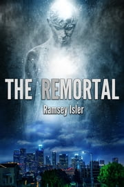 The Remortal ebook by Ramsey Isler