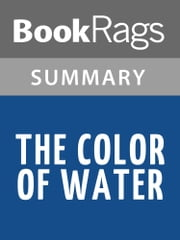 The Color of Water by James McBride | Summary & Study Guide ebook by BookRags