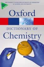A Dictionary of Chemistry ebook by John Daintith
