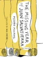 The Missing Year of Juan Salvatierra ebook by Pedro Mairal,Nick Caistor