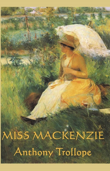 Miss Mackenzie ebook by Anthony Trollope