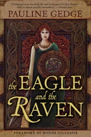 The Eagle and the Raven ebook by Pauline Gedge,Donna Gillespie