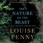The Nature of the Beast - A Chief Inspector Gamache Novel äänikirja by Louise Penny, Robert Bathurst